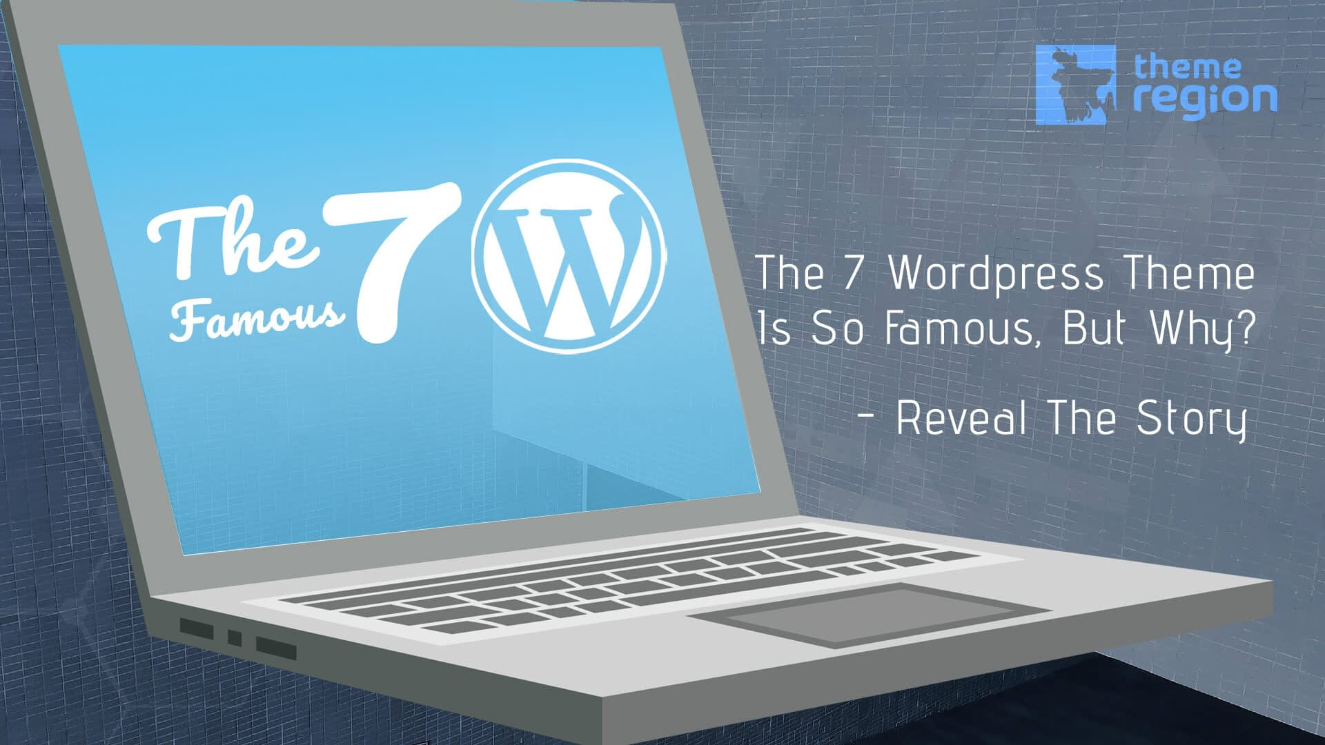 The 7 WordPress Theme Is So Famous, But Why? – Reveal The Story